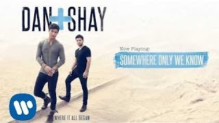 Download Lagu Dan + Shay - Somewhere Only We Know (Official Audio) Gratis STAFABAND