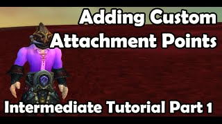 Wow 3.3.5/4.0.6 - Part 1- Adding Attachments to M2 Files - 010 Editor- Intermediate Tutorial