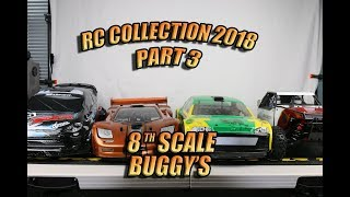 8th Scale Buggy's - RC Collection 2018 - Part 3 of 7