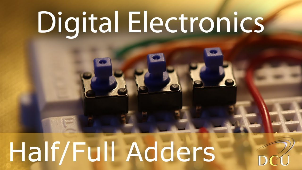 Digital Electronics  The Half Adder And Full Adder