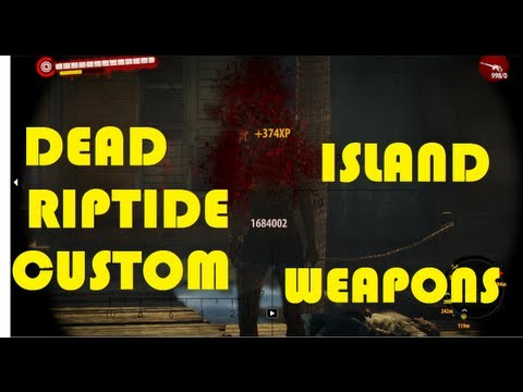 How To Get Hacked Weapons Dead Island Riptide Xbox One
