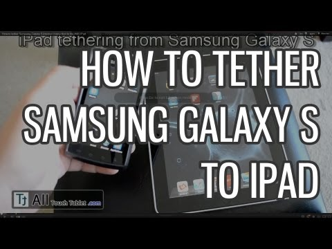 How to tether Samsung Galaxy S internet connection to the WiFi iPad