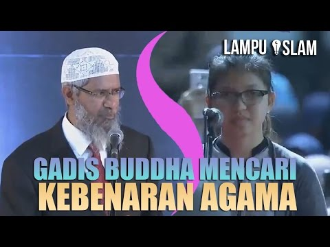 GADIS BUDDHA MENCARI KEBENARAN AGAMA | DR. ZAKIR NAIK