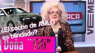 ¿El coche del Presidente AMLO es blindado? | Doña Fifí opina