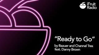 """Ready to Go"" by Baauer and Channel Tres feat. Danny Brown"