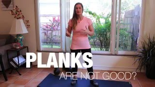 Why Planks Are Not Good!
