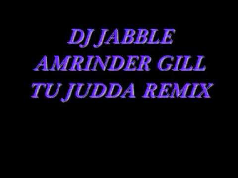 DJ JABBLE AMRINDER GILL TU JUDDA REMIX.wmv