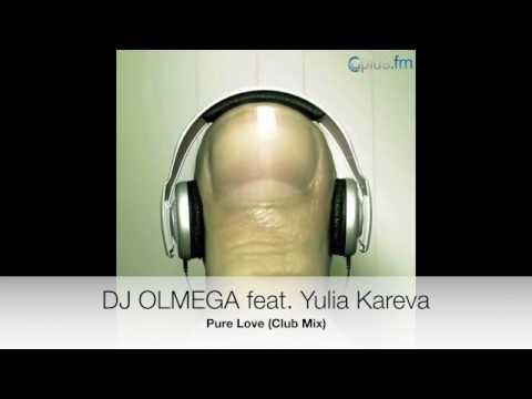 DJ OLMEGA feat. Yulia Kareva - Pure Love (Club Mix)