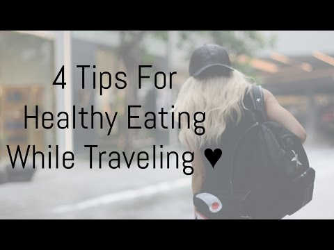4 Tips For Healthy Eating While Traveling ♥