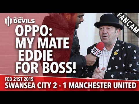 OPPO: My Mate Eddie For Boss!   Swansea City 2 Manchester United 1   FANCAM