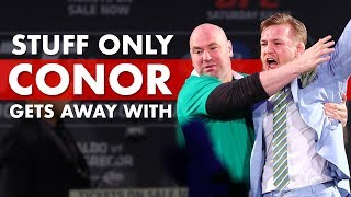 10 Crazy Things Only Conor McGregor Can Get Away With
