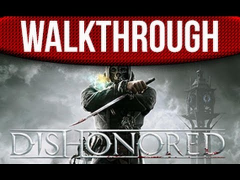 Dishonored Walkthrough Part 1 XBOX 360 PS3 PC