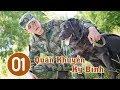 Quân Khuyển Kỳ Binh - Tập 01 | Phim Hình Sự Trung Quốc Cực Hay