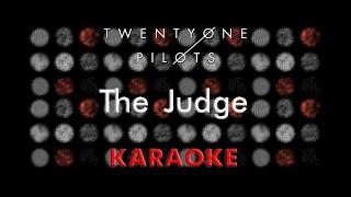 Twenty One Pilots - The Judge (Karaoke)