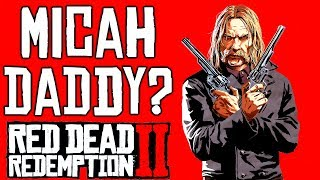 Micah Bell Daddy? Story - Red Dead Redemption 2