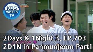 2Days & 1Night Season3 : 2d1n in Panmunjeom Part 1 [ENG, THA / 2018.07.01]