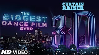 Curtain Raiser: The Biggest Dance Film In 3D | Varun Dhawan |Katrina Kaif|Remo D