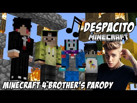 ? Despacito ft. 4 Brother's - Minecraft 4 Brother's Parody Song ?