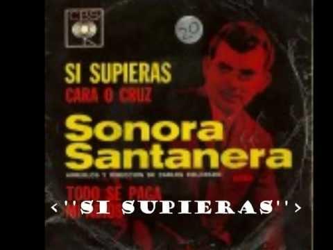 **SI SUPIERAS**  **LA SONORA SANTANERA**