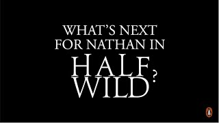 Half Wild- Sally Green gives a hint of what's next for Nathan.