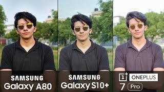 Samsung Galaxy A80 vs OnePlus 7 Pro vs Galaxy S10 Plus - Camera Test!