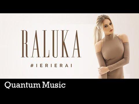 RALUKA Ieri Erai pop music videos 2016