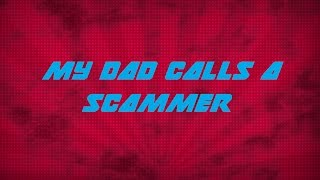 A Scammer with a Heart?! (FT. My Dad)