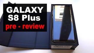 Samsung Galaxy S8 Plus: unboxing y pre review en español