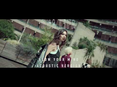 Dua Lipa - Blow Your Mind (Mwah) (Acoustic Version)