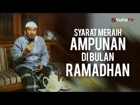 Ceramah Ramadhan 2013: Syarat Meraih Ampunan Di Bulan Ramadhan - Ustadz Abu Isa