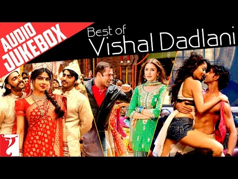 Best Of Vishal Dadlani | Full Songs | Audio Jukebox