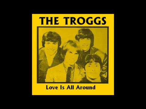 Troggs - Luv Is All Around