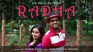 Radha (cover) - Jab Harry Met Sejal | Zubin Paul feat. Aishwarya Anand |  Shah Rukh Khan | Anushka