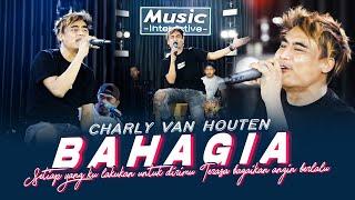 Download lagu Charly Van Houten- Bahagia | SETIAP YANG KULAKUKAN UNTUK DIRIMU - VIRAL TIKTOK ( Music Live)