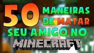 50 MANEIRAS MATAR SEU AMIGO NO MINECRAFT