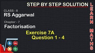 Factorisation| Class 8 Exercise 7A Question 1 - 4| RS Aggarwal|Learn maths