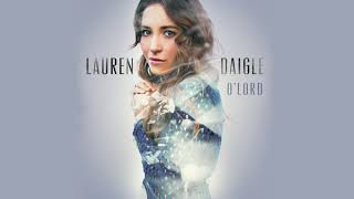 Lauren Daigle O 39 Lord Radio Version