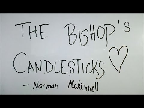 'the bishop's candlesticks' The bishop's candlestick drama solution but, when he sees the silver candlesticks the bishop's benevolent.