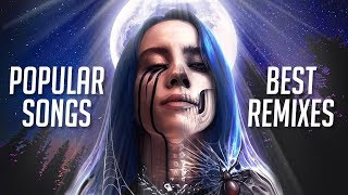 Best Remixes of Popular Songs 2019 & Trap Music Mix