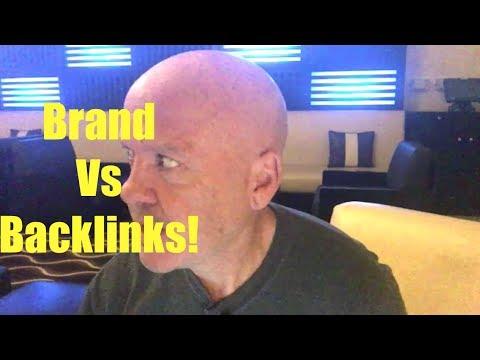 Brand Vs Backlinks for SEO