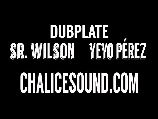 Sr. Wilson & Yeyo Pérez -medley mixtape