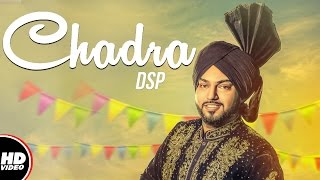 Chadra (Full Song) | DSP | Lowkey Sound | New Punjabi Song 2017 | Boombox Media