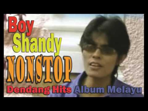 Boy Shandy - Dendang Nonstop hits melayu - Malay Hit Songs   Nostalgia / Legacy Memories