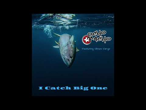 Ocho Macho - I Catch Big One ( I go fishin' ) hivatalos