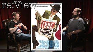 True Stories - re:View