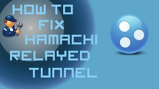 How to fix hamachi relayed tunnel
