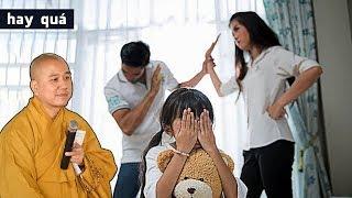 NHÂN DUYÊN NGHIỆP QUẢ giữa cha mẹ và con cái AI CỦNG PHẢI BIẾT - Thầy Thích Pháp Hòa giảng