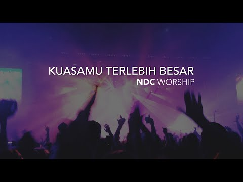 Download Lagu KuasaMu Terlebih Besar (NDC Worship) MP3 Free