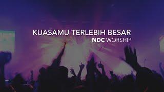 download lagu Kuasamu Terlebih Besar Ndc Worship gratis