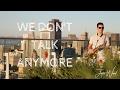 Justin Ward- We Dont Talk Anymore (Charlie Puth/Selena Gomez) ft. Desmond Amos